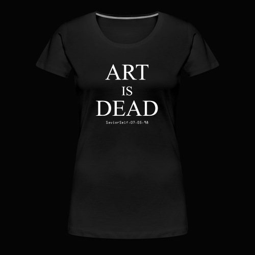 Art Is Dead Women's T-Shirt - Women's Premium T-Shirt