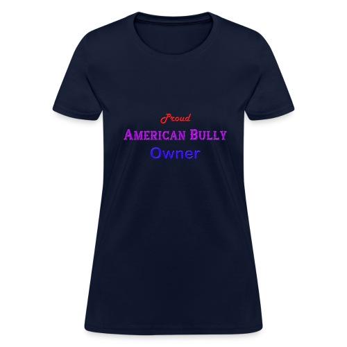 Proud American Bully Owner Women's T-shirt - Women's T-Shirt