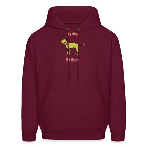My dog my rules men's hoodie - Men's Hoodie