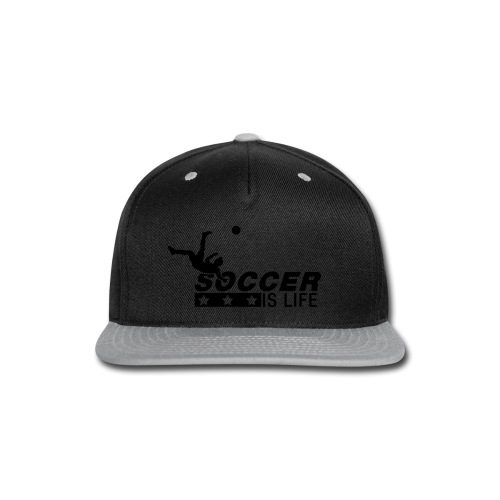 Soccer Is Life Cap - Snap-back Baseball Cap