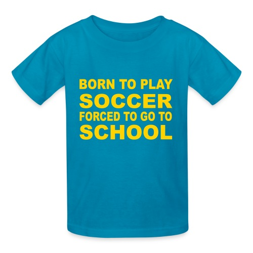 Born To Play Soccer Kids T-Shirt - Kids' T-Shirt