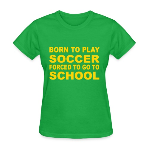 Born To Play Soccer Women's T-Shirt - Women's T-Shirt