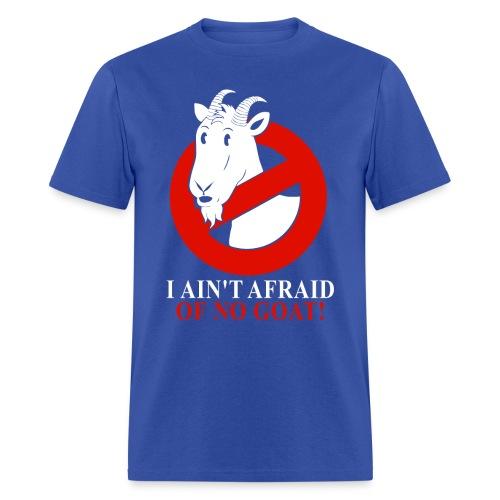 I ain't afraid of no goat  - Men's T-Shirt