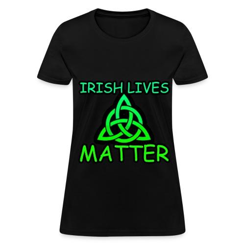 Irish Lives Matter  2 - Women's T-Shirt