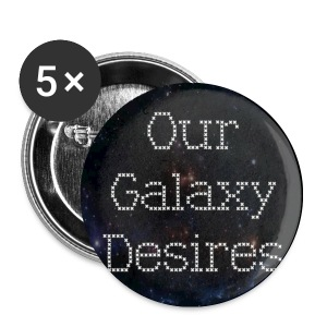 Our Galaxy Desires Buttons - Small Buttons