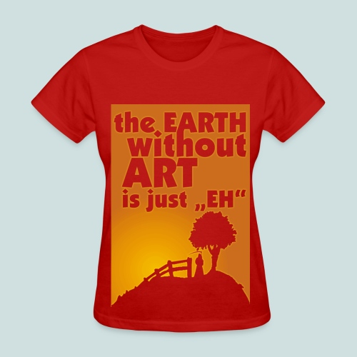 earth without art..._red - Women's T-Shirt