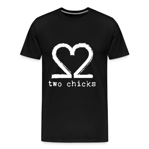Two Chicks Men's Tee - Men's Premium T-Shirt