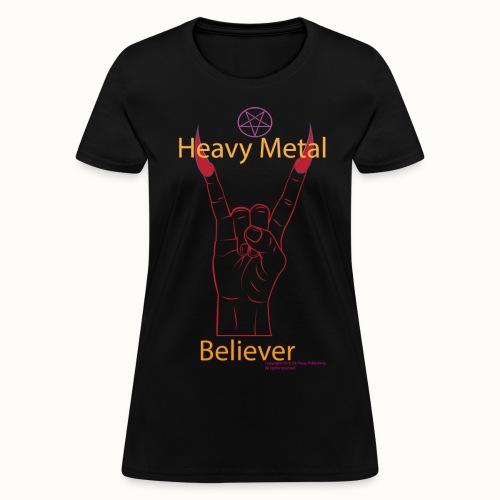 Women's Heavy Metal Believer - Women's T-Shirt