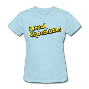 Sexual Chocolate! - Women's T-Shirt