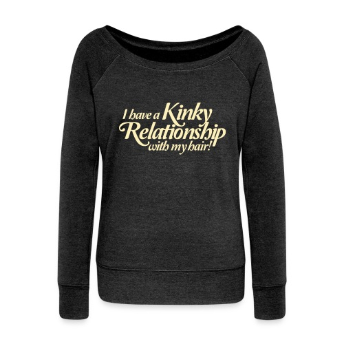 Kinky Relationship - LS - Women's Wideneck Sweatshirt