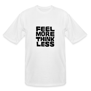Men's Tall Feel More Think Less Tee - Men's Tall T-Shirt