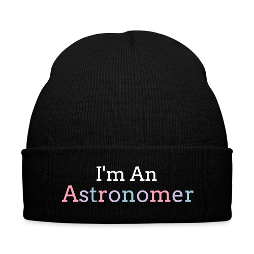 I'm An Astronomer Beanie - Knit Cap with Cuff Print