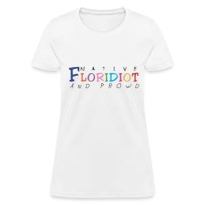 Native Floridiot - Women's Shirt - Women's T-Shirt