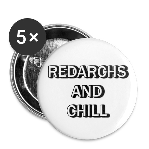 Redarchs and Chill Buttons - Large Buttons