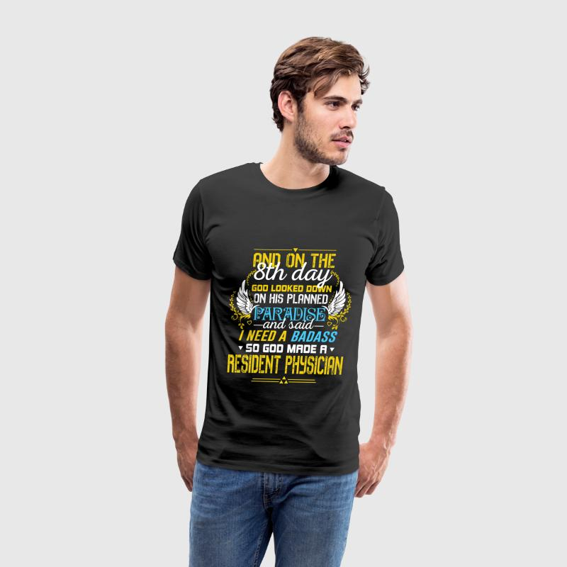 Resident physician - God said I need a badass - Men's Premium T-Shirt