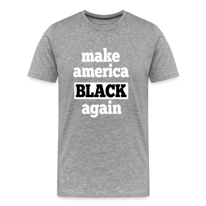 Make America BLACK Again Tee T-Shirt   The Aggie Shop