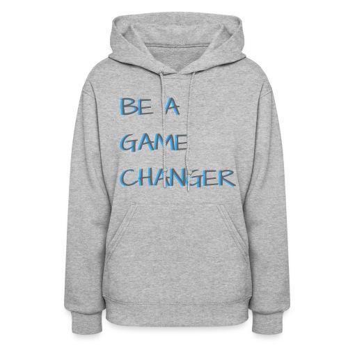 Game Changer Hoodie - Women's Hoodie