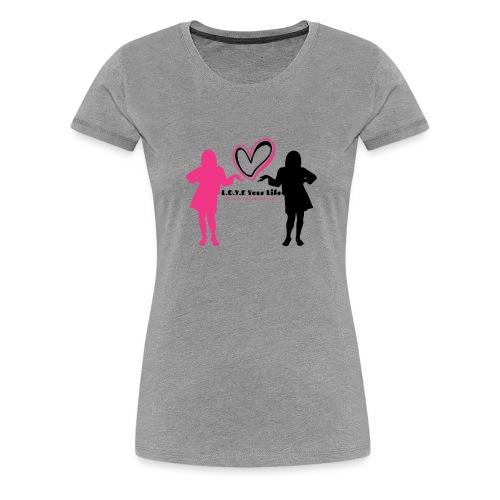 L.O.V.E. Your Life Basic Tee - Women's Premium T-Shirt