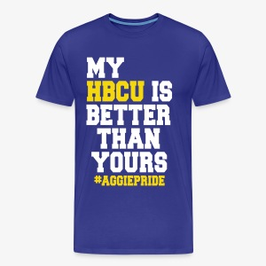 My HBCU Is Better Than Yours Tee - Men's Premium T-Shirt
