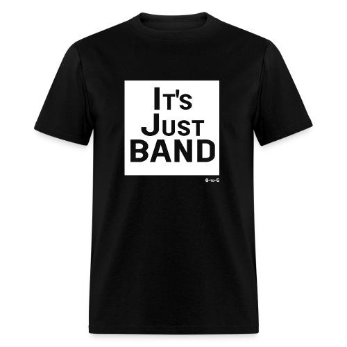 It's Just Band T-Shirt - Men's T-Shirt