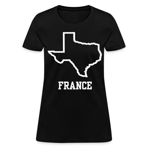 Ne plaisante pas avec le Texas - Women's T-Shirt