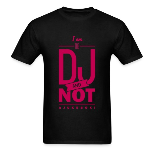 I'm the DJ and not a jukebox. - Men's T-Shirt