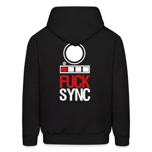Fuck Sync (Back) - Men's Hoodie