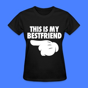 This Is My Bestfriend (Pointing Left) Women's T-Shirts - Women's T-Shirt