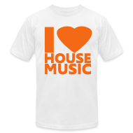 T-Shirts ~ Men's T-Shirt by American Apparel ~ I Love House Music