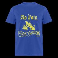 T-Shirts ~ Men's T-Shirt ~ No Pain No Gain