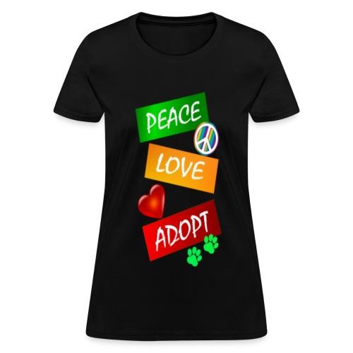 PEACE LOVE ADOPT - Women's T-Shirt