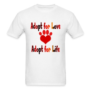ADOPT FOR LOVE-ADOPT FOR LIFE - Men's T-Shirt