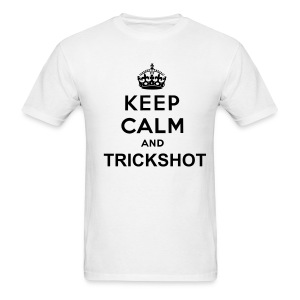 Keep Calm And Trickshot T-Shirt - Men's T-Shirt