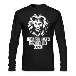 There Can Only Be One Long sleeve Shirt - Men's Long Sleeve T-Shirt by Next Level