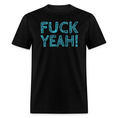 FUCK YEAH! - Men's T-Shirt