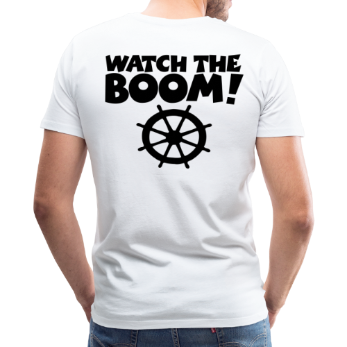 WATCH THE BOOM - Premium Sail T-Shirts for Sailors - Men's Premium T-Shirt