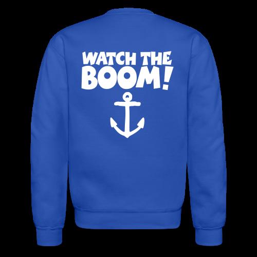 WATCH THE BOOM - Sail Shirts for Sailors - Crewneck Sweatshirt
