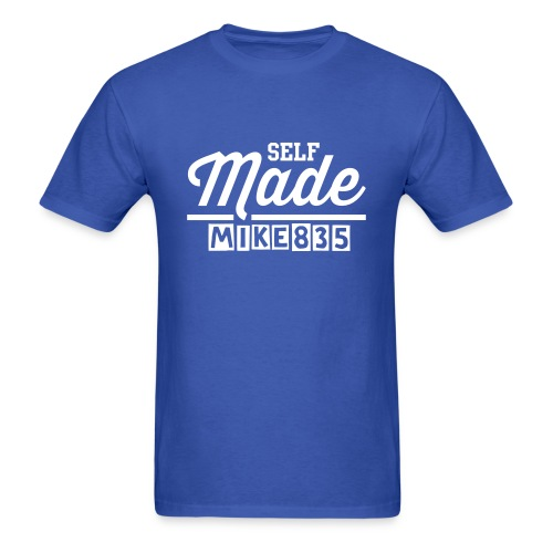 Self Made Mike835 - Men's T-Shirt