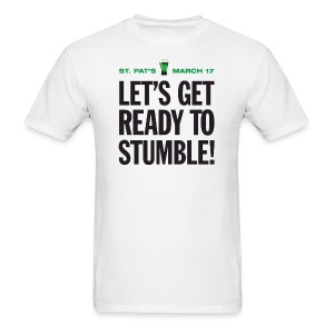 Get Ready To Stumble Men's St. Patrick's Day T-Shirt - Men's T-Shirt