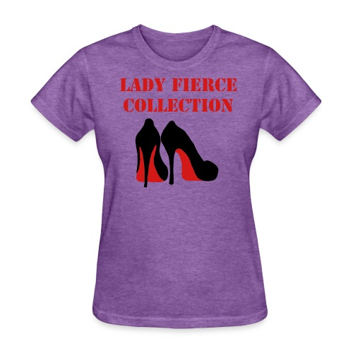 Lady Fierce Collection - Women's T-Shirt