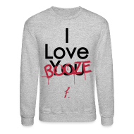 Long Sleeve Shirts ~ Men's Crewneck Sweatshirt ~ I Love You Booze