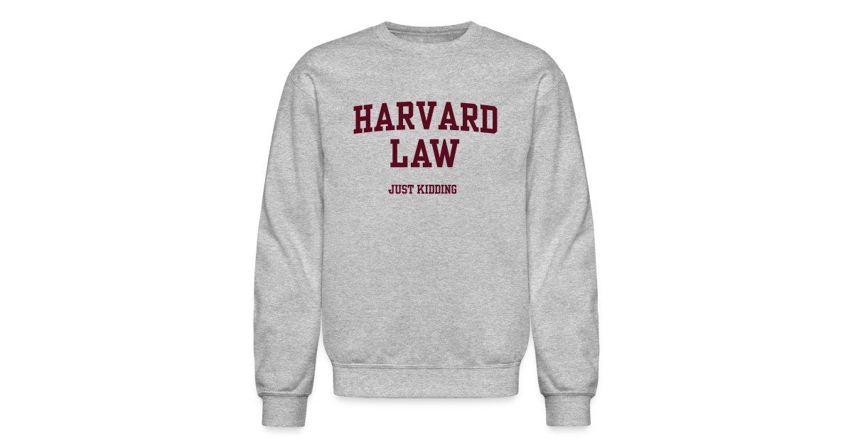 a47e01fd2 MADLABSTEES | harvard law just kidding - Crewneck Sweatshirt