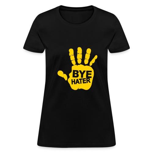 Ladies Bye Hater Tee - Women's T-Shirt