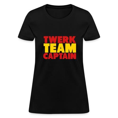 Ladies Twerk Team Captain Tee - Women's T-Shirt