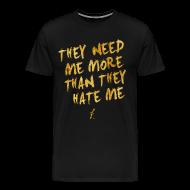 T-Shirts ~ Men's Premium T-Shirt ~ Need Me