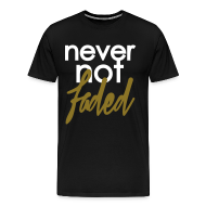 T-Shirts ~ Men's Premium T-Shirt ~ never not faded [metallic gold]