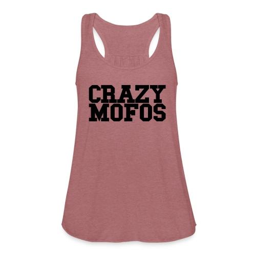 Crazy Mofos Flowy Tank - Women's Flowy Tank Top by Bella