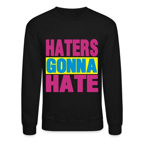 Haters  - Crewneck Sweatshirt