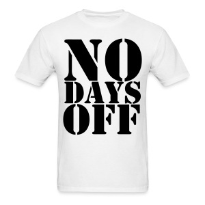 #NoDaysOff - Men's T-Shirt