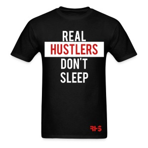 Real Hustlers Don't Sleep - Men's T-Shirt